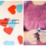 """Dile """"te quiero"""" y alimenta su corazón"""