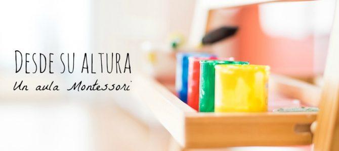 Desde su altura: Un aula Montessori